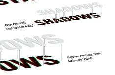 Constructing Shadows: Pergolas, Pavilions, Tents, Cables, and Plants