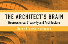 The Architect's Brain: Neuroscience, Creativity and Architecture