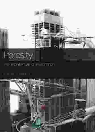 Porosity: The Architecture of Invagination by Richard Goodwin.