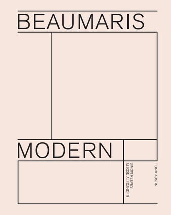 Beaumaris Modern by Fiona Austin, Simon Reeves and Alison Alexander (Melbourne Books, 2018).