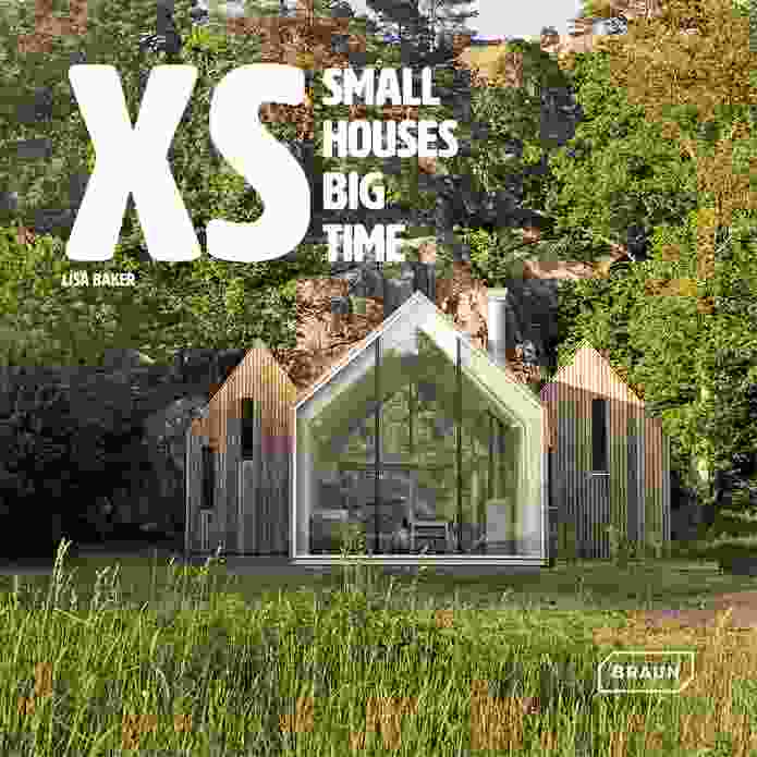 XS: Small Houses Big Time by Lisa Baker.