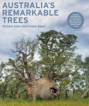 Australia's Remarkable Trees by Richard Allen and Kimbal Baker.