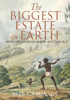 <i>The Biggest Estate on Earth: How Aborigines Made Australia</i> by Bill Gammage, 2011.