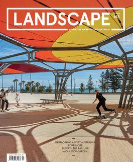 Landscape Architecture Australia, August 2019